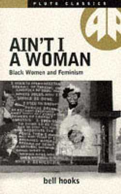 Ain't I a Woman - Hooks, Bell
