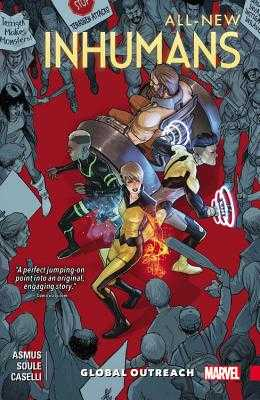 All-New Inhumans, Volume 1: Global Outreach - Soule, Charles (Text by), and Asmus, James (Text by)