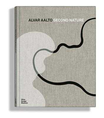 Alvar Aalto: Second Nature - Aalto, Alvar, and Eisenbrand, Jochen (Text by), and Kries, Mateo (Editor)