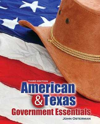 American and Texas Government Essentials - Osterman, John