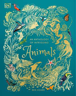 An Anthology of Intriguing Animals - DK