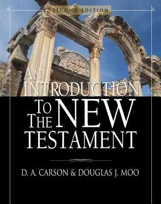 An Introduction to the New Testament - Carson, D A, and Moo, Douglas J, Ph.D.