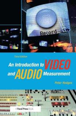 An Introduction to Video and Audio Measurement - Hodges, Peter