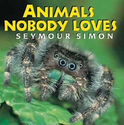 Animals Nobody Loves - Simon, Seymour