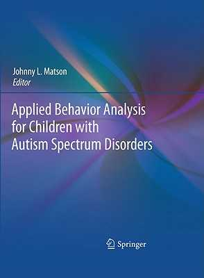 Applied Behavior Analysis for Children with Autism Spectrum Disorders - Matson, Johnny L. (Editor)