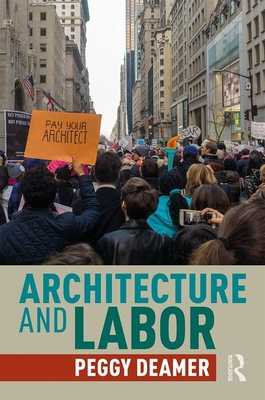 Architecture and Labor - Deamer, Peggy
