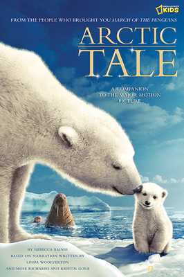 Arctic Tale: A Companion to the Major Motion Picture - Baines, Becky