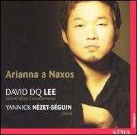 Arianna a Naxos - David DQ Lee (counter tenor); Yannick Nézet-Séguin (piano)