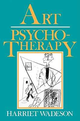 Art Psychotherapy - Wadeson, Harriet