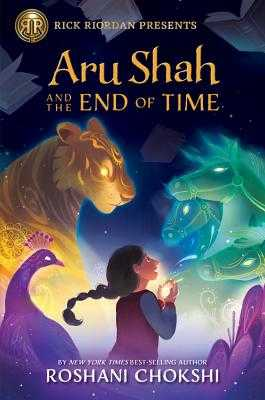 Aru Shah and the End of Time - Chokshi, Roshani