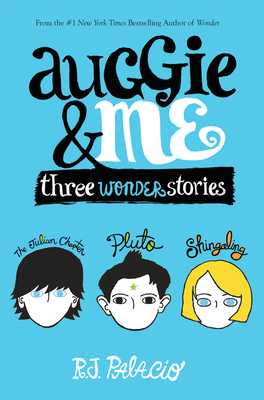 Auggie & Me: Three Wonder Stories - Palacio, R J