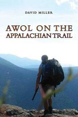 AWOL on the Appalachian Trail - Miller, David