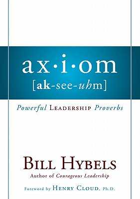 Axiom: Powerful Leadership Proverbs - Hybels, Bill
