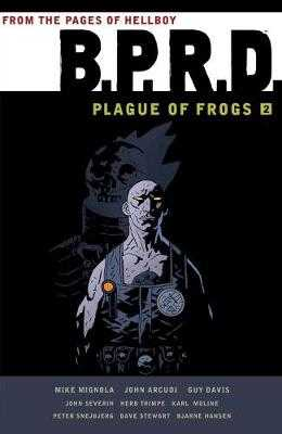 B.p.r.d.: Plague Of Frogs Volume 2 - Mignola, Mike
