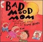 Bad Mood Mom