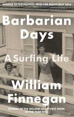Barbarian Days: A Surfing Life - Finnegan, William