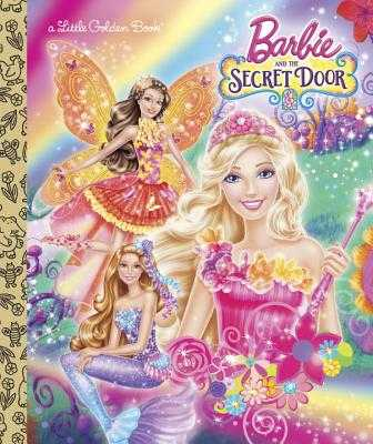 Barbie and the Secret Door - Tillworth, Mary