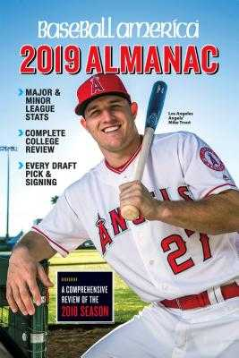 Baseball America 2019 Almanac - The Editors of Baseball America (Compiled by)