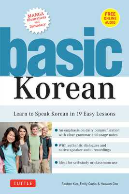 Basic Korean: Learn to Speak Korean in 19 Easy Lessons (Companion Online Audio and Dictionary) - Kim, Soohee, and Curtis, Emily, and Cho, Haewon