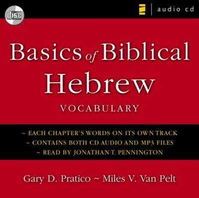 Basics of Biblical Hebrew Vocabulary Audio - Pratico, Gary D, and Van Pelt, Miles V, and Pennington, Jonathan T (Narrator)