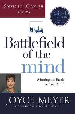 Battlefield of the Mind (Spiritual Growth Series): Winning the Battle in Your Mind - Meyer, Joyce