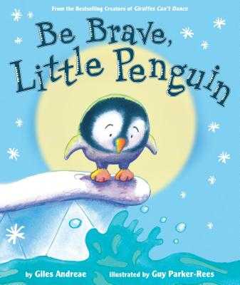 Be Brave, Little Penguin - Andreae, Giles