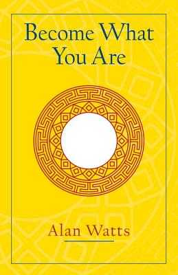 Become What You Are: Expanded Edition - Watts, Alan W