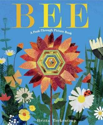 Bee: A Peek-Through Picture Book - Teckentrup, Britta
