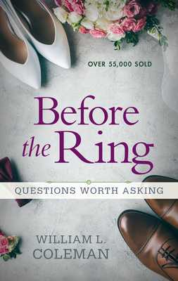 Before the Ring: Questions Worth Asking - Coleman, William L