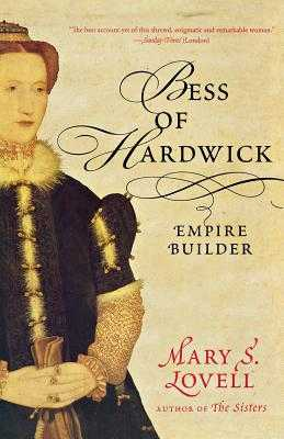 Bess of Hardwick: Empire Builder - Lovell, Mary S
