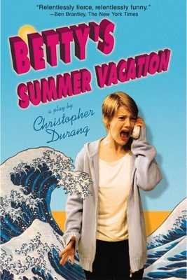 Betty's Summer Vacation - Durang, Christopher