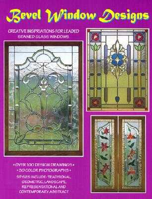 Bevel Window Designs: Patterns, Photos, & Drawings Featuring Bevel King Clusters - Wardell, Randy, and Wardell, Judy