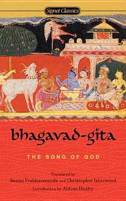 Bhagavad-Gita:: The Song of God - Anonymous, and Prabhavananda, Swami (Translated by), and Isherwood, Christopher (Translated by)