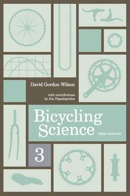 Bicycling Science, Third Edition - Wilson, David Gordon