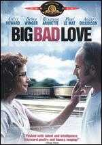 Big Bad Love - Arliss Howard