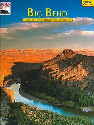 Big Bend: The Story Behind the Scenery - Sperling, Carol E