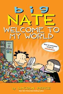 Big Nate: Welcome to My World, Volume 13 - Peirce, Lincoln