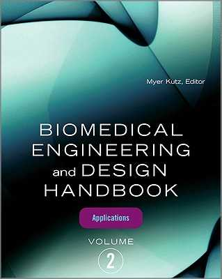 Biomedical Engineering and Design Handbook, Volume 2: Volume 2: Biomedical Engineering Applications - Kutz, Myer