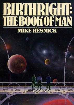 Birthright: The Book of Man - Resnick, Mike, and Morgan, Adams (Read by)