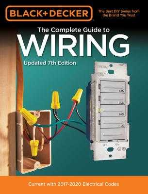 Black & Decker the Complete Guide to Wiring, Updated 7th Edition: Current with 2017-2020 Electrical Codes - Editors of Cool Springs Press