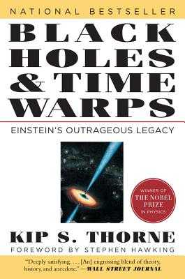 Black Holes & Time Warps: Einstein's Outrageous Legacy - Thorne, Kip, and Hawking, Stephen W (Foreword by)