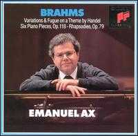 Brahms: Handel Variations; Six Piano Pieces; Two Rhapsodies - Emanuel Ax (piano)