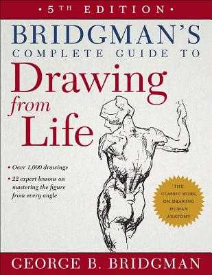 Bridgman's Complete Guide to Drawing from Life - Bridgman, George B