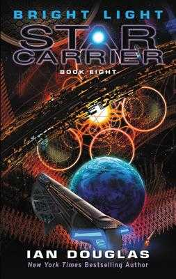 Bright Light: Star Carrier: Book Eight - Douglas, Ian