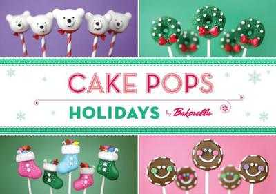 Cake Pops Holidays - Bakerella, and Dudley, Angie