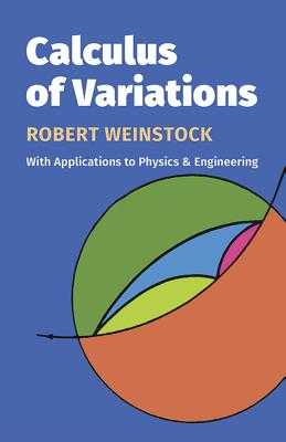 Calculus of Variations - Weinstock, Robert