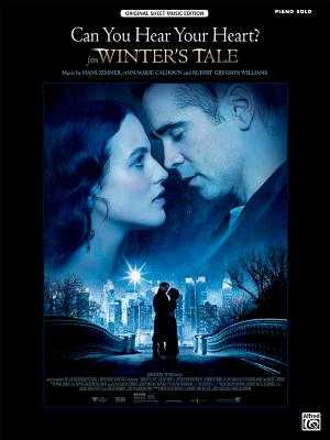 Can You Hear Your Heart (from Winters Tale): Piano Solo, Sheet - Zimmer, Hans (Composer), and Calhoun, Ann Marie (Composer), and Williams, Rupert Gregson (Composer)