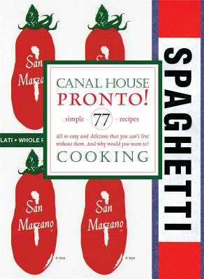 Canal House Cooking, Volume 8 - Hamilton & Hirsheimer, and Hamilton, Melissa, and Hirsheimer, Christopher