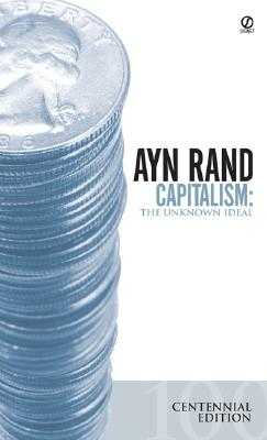 Capitalism: The Unknown Ideal (50th Anniversary Edition) - Rand, Ayn, and Branden, Nathaniel, Dr., PhD, and Greenspan, Alan