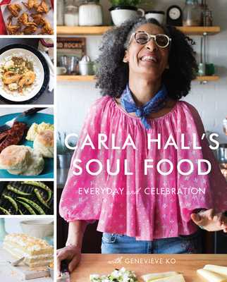 Carla Hall's Soul Food: Everyday and Celebration - Hall, Carla, and Ko, Genevieve